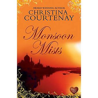 Monsoon Mists by Christina Courtenay - 9781781891674 Book