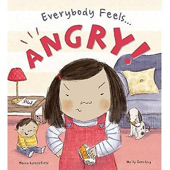 Everybody Feels Angry! by Moira Butterfield - 9781784938550 Book