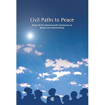 Civil Paths to Peace - Report of the Commonwealth Commission on Respec
