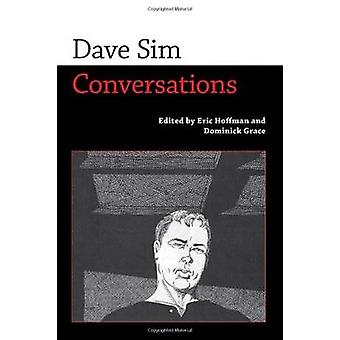 Dave Sim - Conversations by Eric Hoffman - Dominick Grace - 9781617037
