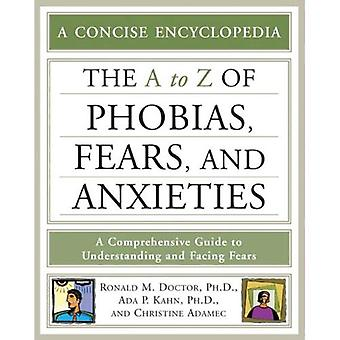 The A to Z of Phobias, Fears, and Anxieties (Concise Encyclopedia) (Concise Encyclopedia)