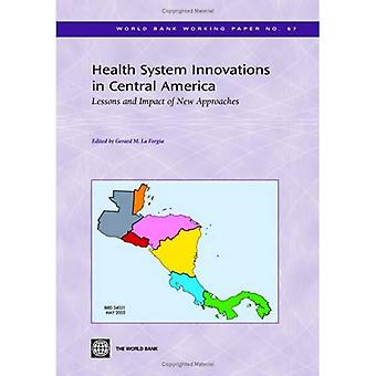 Health System Innovations in Central America: Lessons and Impact of New Approaches