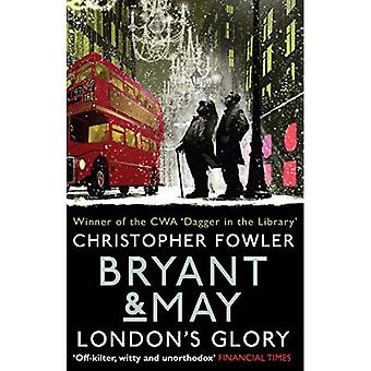 Bryant & May - London's Glory: (Short Stories) - Bryant & May Short Stories