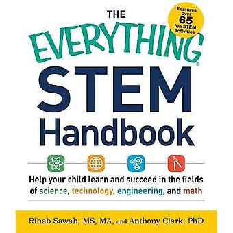 The Everything STEM Handbook: Help your child learn and succeed in the fields of science, technology, engineering...