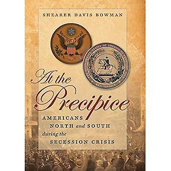 En el precipicio: los americanos del norte y del sur durante la Crisis de la secesión (Littlefield historia de la Guerra Civil...