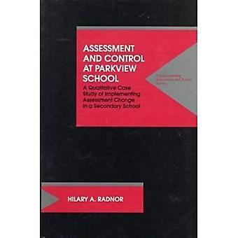 Assessment and Control at Parkview School: A Qualitative Case Study of Accommodating Assessment Change in a Secondary...
