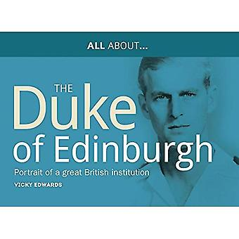 All About the Duke of Edinburgh: The Portrait of a Great British Institution (All About Series)