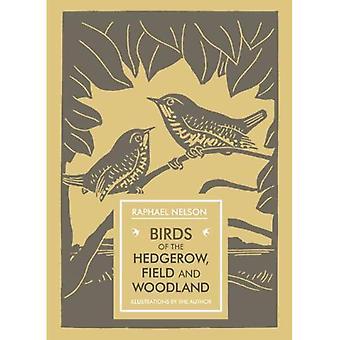 Birds of the Hedgerow, Field and Woodland (Unicorn Press Ltd - In Arcadia)