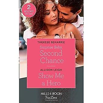 Surprise Baby, Second Chance: Surprise Baby, Second Chance / Show Me a� Hero (Mills & Boon True Love)