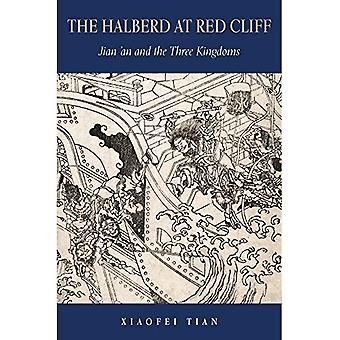 The Halberd at Red Cliff: Jian'an and the Three Kingdoms (Harvard-Yenching Institute Monograph Series)