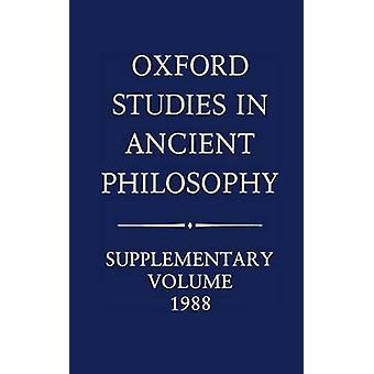 Oxford Studies in Ancient Philosophy Supplementary Volume 1988 by Annas & Julia