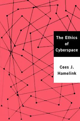The Ethics of Cyberspace by Hamelink & Cees J.
