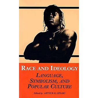 Ras och ideologi språk symbolik och populärkultur av Spears & Arthur Karlsson