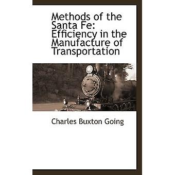 Methods of the Santa Fe Efficiency in the Manufacture of Transportation by Going & Charles Buxton