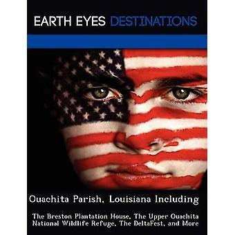 Parroquia de Ouachita Louisiana incluyendo la casa de la plantación Breston el superior Ouachita Nacional de vida silvestre refugio el DeltaFest y más por la noche y Sam