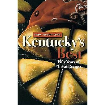 Kentuckys meilleures cinquante années de grandes recettes par AllisonLewis & Linda