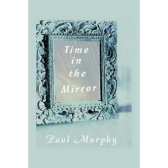 Time in the Mirror by Murphy & Paul D.
