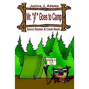 Dhr J gaat naar kamp door Adams & Junius J.