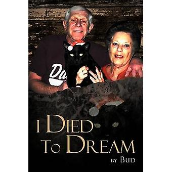 I Died To Dream by Bud