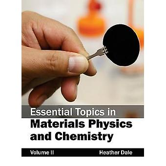Essential Topics in Materials Physics and Chemistry Volume II by Dale & Heather