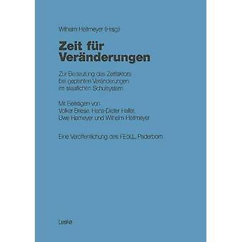 Zeit fr Vernderungen Zur Bedeutung des Zeitfaktors bei geplanten Vernderungen im staatlichen Schulsystem por Heitmeyer & Wilhelm