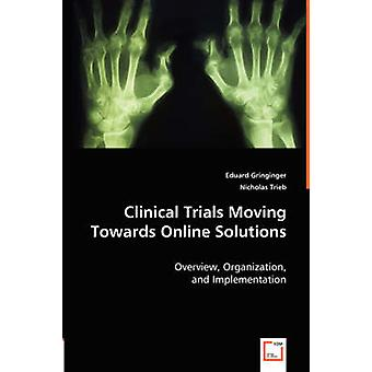 Clinical Trials Moving Towards Online Solutions by Gringinger & Eduard