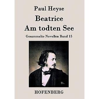 Beatrice  Am todten See by Paul Heyse