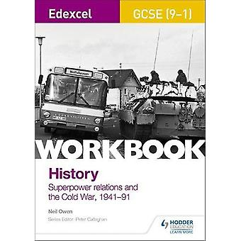 Edexcel GCSE (9-1) History Workbook - Superpower relations and the Col