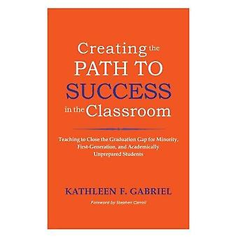 Creating the Path to Success in the Classroom - Teaching to Close the