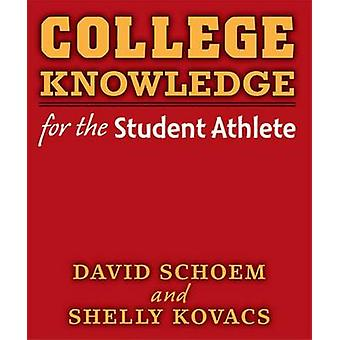 College Knowledge for the Student Athlete by David Louis Schoem - She