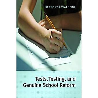Tests - Testing - and Genuine School Reform by Herbert J. Walberg - 9