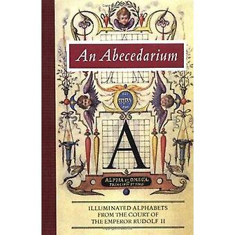 An Abecedarium - Illustrated Alphabets from the Court of Emperor Rudol