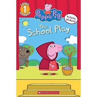 The School Play (Peppa Pig) by Meredith Rusu - 9781338210279 Book