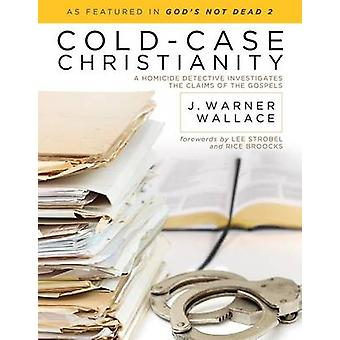 Cold- Case Christianity by J. Warner Wallace - 9781434704696 Book