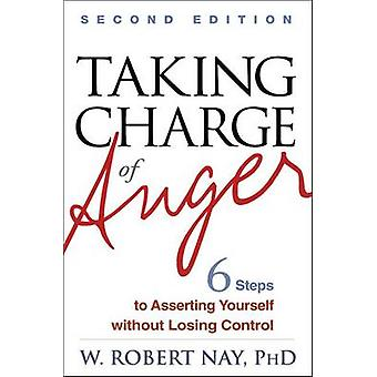 Taking Charge of Anger - Six Steps to Asserting Yourself Without Losin