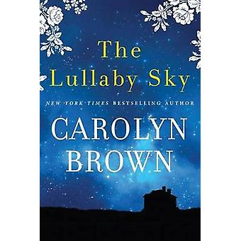 The Lullaby Sky by Carolyn Brown - 9781503937802 Book