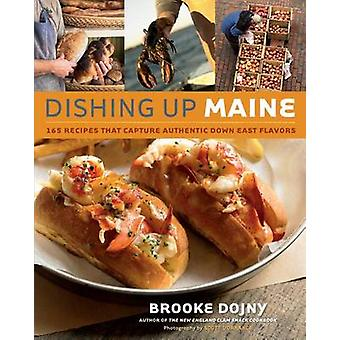 Dishing Up Maine - 165 Recipes That Capture Authentic Down East Flavor