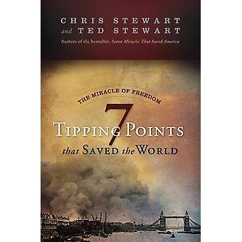 The Miracle of Freedom - Seven Tipping Points That Saved the World by