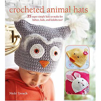 Crocheted Animal Hats - 35 Super Simple Hats to Make for Babies - Kids