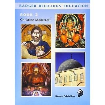 Badger Religious Education KS2 - Pupil Book for Year 4 by Christine Mo