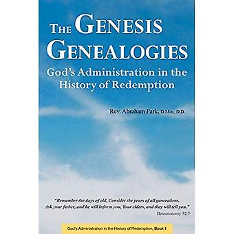 The Genesis Genealogies: God's Administration in the� History of Redemption: Book 1 (History Of Redemption)