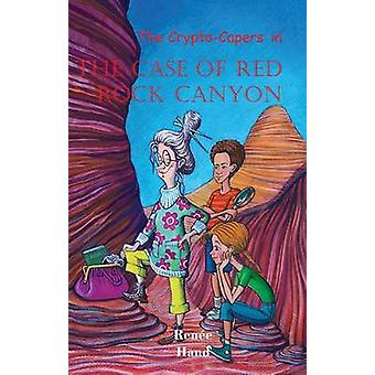 The Case of Red Rock Canyon by Renee Hand - 9780878393091 Book