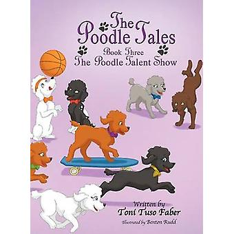 The Poodle Tales Book Three The Poodle Talent Show by Faber & Toni Tuso