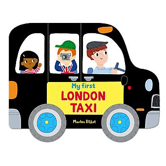 Whizzy Wheels: My First London Taxi (Board book) by Billet Marion