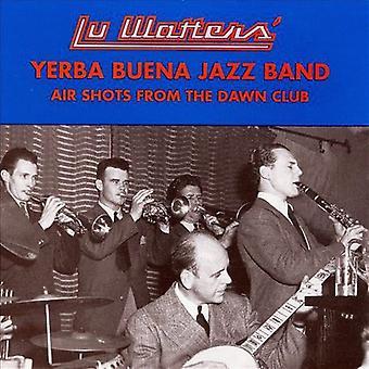 Lu Watters Yerba Buena Jazz Band - Air Shots From the Dawn Club [CD] USA import