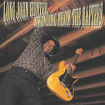 Long John Hunter - Swinging From the Rafters [CD] USA import