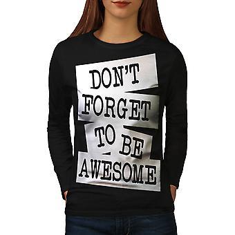 Være Awesome sier mote kvinner BlackLong ermet t-skjorte   Wellcoda