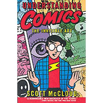 Understanding Comics - The Invisible Art by Scott McCloud - 9780060976