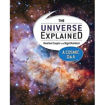 The Universe Explained - A Cosmic Q and A by The Universe Explained - A