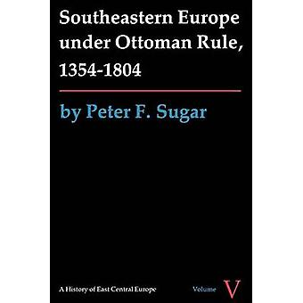 Kaakkois-Euroopan ottomaanien sääntö - 1354 - 1804 - asemaan 5 mennessä Pete